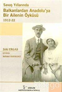 Savaş Yıllarında Balkanlardan Anadolu'ya Bir Ailenin Öyküsü 1912-22