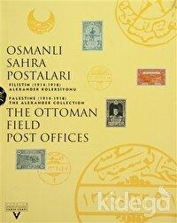 Osmanlı Sahra Postaları Filistin (1914-1918)  Alexander Koleksiyonu The Ottoman Field Post Office Palestine (1914-1918) The Alexander Collection