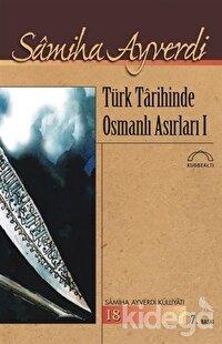 Türk Tarihinde Osmanlı Asırları (2 Cilt Takım)