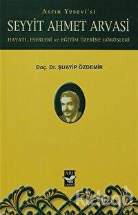 Asrın Yesevi'si Seyyit Ahmet Arvasi