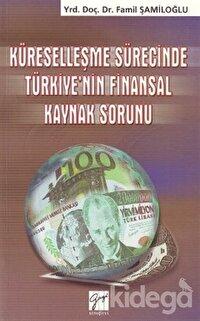Küreselleşme Sürecinde Türkiye'nin Finansal Kaynak Sorunu