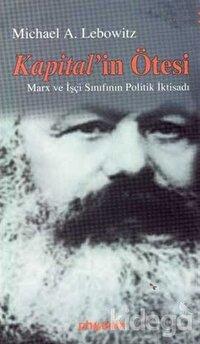 Kapital'in Ötesi Marx ve İşçi Sınıfının Politik İktisadı