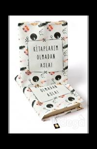Kitap Kılıfı - Kitaplarım Olmadan Asla