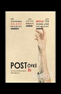 Post Öykü İki Aylık Öykü Dergisi Sayı : 25 Kasım - Aralık 2018