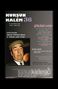 Kurşun Kalem İki Aylık Edebiyat Dergisi Sayı : 36 Temmuz-Ağustos 2015
