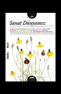 Sanat Dünyamız İki Aylık Kültür ve Sanat Dergisi Sayı: 175 Mart-Nisan 2020