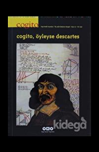 Cogito Sayı: 10 Cogito, Öyleyse Descartes
