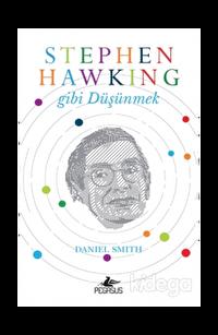 Stephen Hawking Gibi Düşünmek