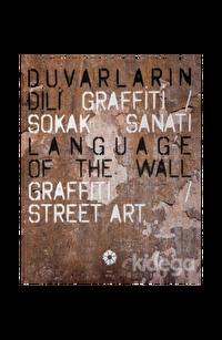 Duvarların Dili : Graffiti / Sokak Sanatı