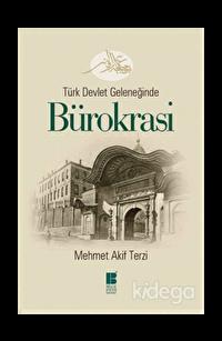 Türk Devlet Geleneğinde  Bürokrasi