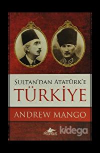 Sultan'dan Atatürk'e Türkiye