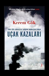 Türk Sivil Havacılık Tarihine Damgasını Vuran Uçak Kazaları