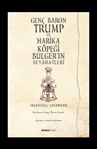 Genç Baron Trump ve Harika Köpeği Bulger'in Seyahatleri