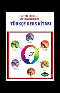 İşitme Engelli Öğrenciler İçin Türkçe Ders Kitabı