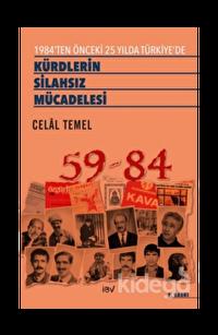 1984'ten Önceki 25 Yılda Türkiye'de Kürdlerin Silahsız Mücadelesi