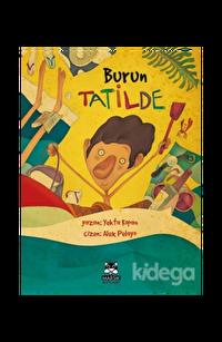 Burun Tatilde