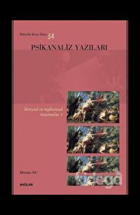 Psikanaliz Yazıları 34 - Bireysel ve Toplumsal Travmalar 1