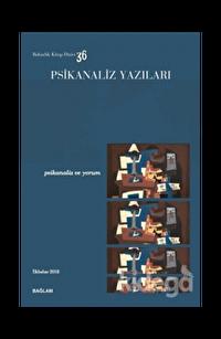 Psikanaliz Yazıları 36 - Psikanaliz ve Yorum