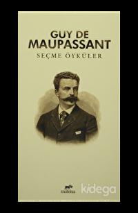 Seçme Öyküler : Guy De Maupassant