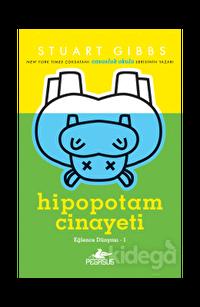 Hipopotam Cinayeti  (Eğlence Dünyası – 1)