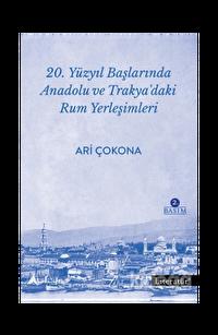 20. Yüzyıl Başlarında Anadolu ve Trakya'daki Rum Yerleşimleri