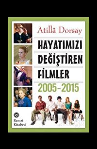 Hayatımızı Değiştiren Filmler 2005 - 2015