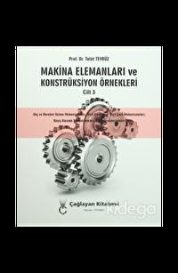 Makina Elemanları ve Konstrüksiyon Örnekleri Cilt 3