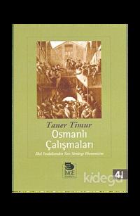 Osmanlı Çalışmaları İlkel Feodalizmden Yarı Sömürge Ekonomisine