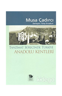 Tanzimat Sürecinde Türkiye - Anadolu Kentleri