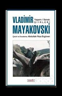 Vladimir Mayakovski Yaşamı-Sanatı-Şiirleri