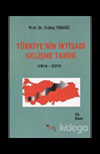 Türkiye'nin İktisadi Gelişme Tarihi (1914- 2018)