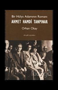 Bir Hülya Adamının Romanı Ahmet Hamdi Tanpınar