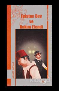 Felatun Bey ve Rakım Efendi-Türk Klasikleri