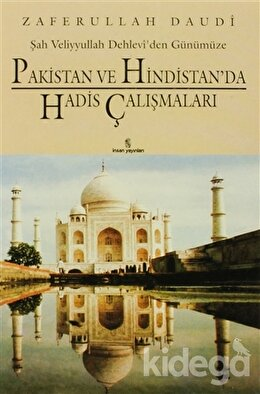 Şah Veliyyullah Dehlevi'den Günümüze Pakistan ve Hindistan'da Hadis Çalışmaları, Halid Zaferullah Daudi