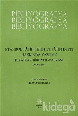İstanbul, Fatih, Fetih ve Fatih Devri Hakkında Yazılmış Kitaplar Bibliyografyası