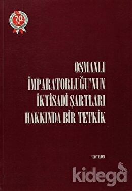 Osmanlı İmparatorluğu'nun İktisadi Şartları Hakkında Bir Tetkik