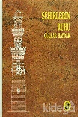 Şehirlerin Ruhu, Gülzar Haydar