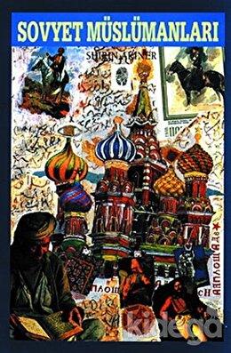 Sovyet Müslümanları, Shirin Akiner
