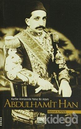 Kurtlar Arenasında Yalnız Bir Adam Abdulhamit Han