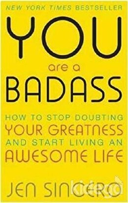 You Are a Badass: How to Stop Doubting Your Greatness and Start Living