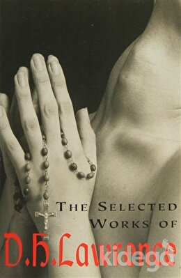 D. H. Lawrence - The Selected Works Of, David Herbert Lawrence