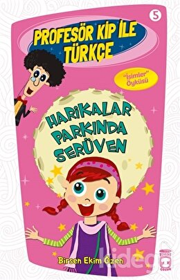 Profesör Kip ile Türkçe 5 - Harikalar Parkında Serüven