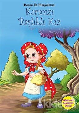 Benim İlk Hikayelerim - Kırmızı Başlıklı Kız
