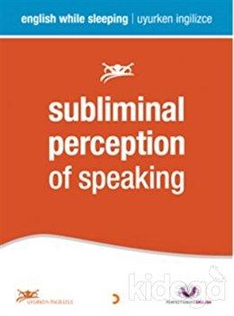 Subliminal Perception of Speaking