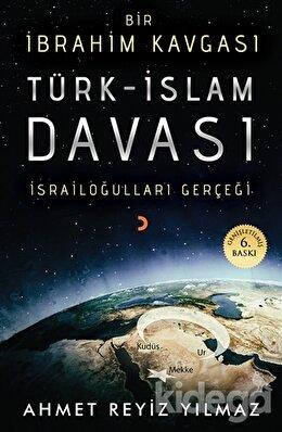 Bir İbrahim Kavgası: Türk-İslam Davası