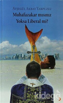 Muhafazakar mısınız Yoksa Liberal mi?