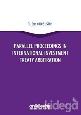 Parallel Proceedings in International Investment Treaty Arbitration