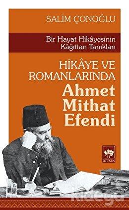 Hikaye ve Romanlarında Ahmet Mithat Efendi