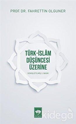 Türk-İslam Düşüncesi Üzerine
