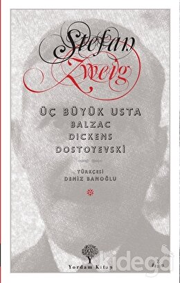 Üç Büyük Usta : Balzac, Dickens, Dostoyevski